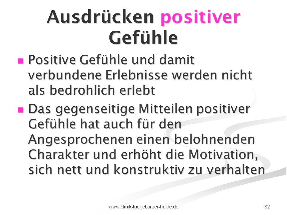 82www.klinik-lueneburger-heide.de Ausdrücken positiver Gefühle Positive Gefühle und damit verbundene Erlebnisse werden nicht als bedrohlich erlebt Pos