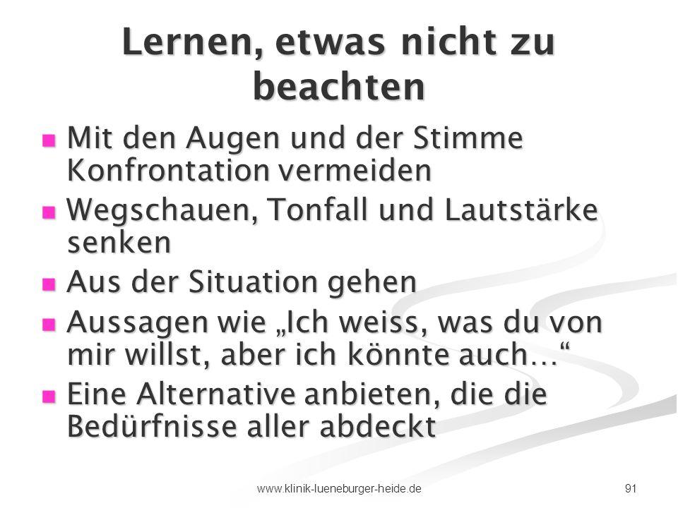 91www.klinik-lueneburger-heide.de Lernen, etwas nicht zu beachten Mit den Augen und der Stimme Konfrontation vermeiden Mit den Augen und der Stimme Ko
