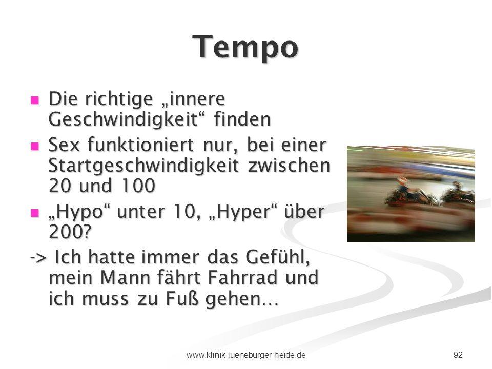 92www.klinik-lueneburger-heide.de Tempo Die richtige innere Geschwindigkeit finden Die richtige innere Geschwindigkeit finden Sex funktioniert nur, be