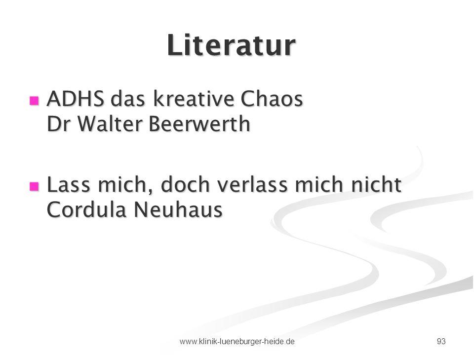93www.klinik-lueneburger-heide.de Literatur ADHS das kreative Chaos Dr Walter Beerwerth ADHS das kreative Chaos Dr Walter Beerwerth Lass mich, doch ve