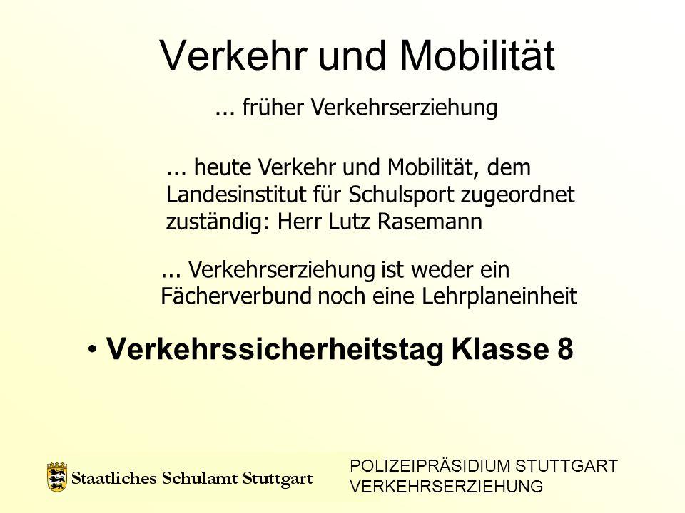 Verkehr und Mobilität Verkehrssicherheitstag Klasse 8... früher Verkehrserziehung... heute Verkehr und Mobilität, dem Landesinstitut für Schulsport zu