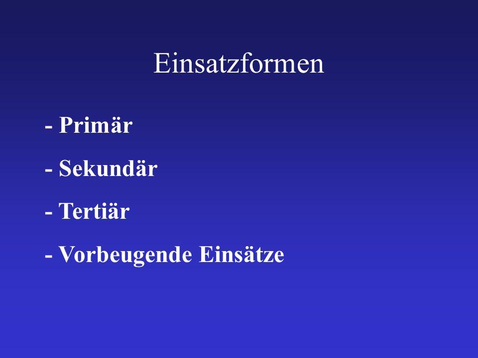 Einsatzformen - Primär - Sekundär - Tertiär - Vorbeugende Einsätze
