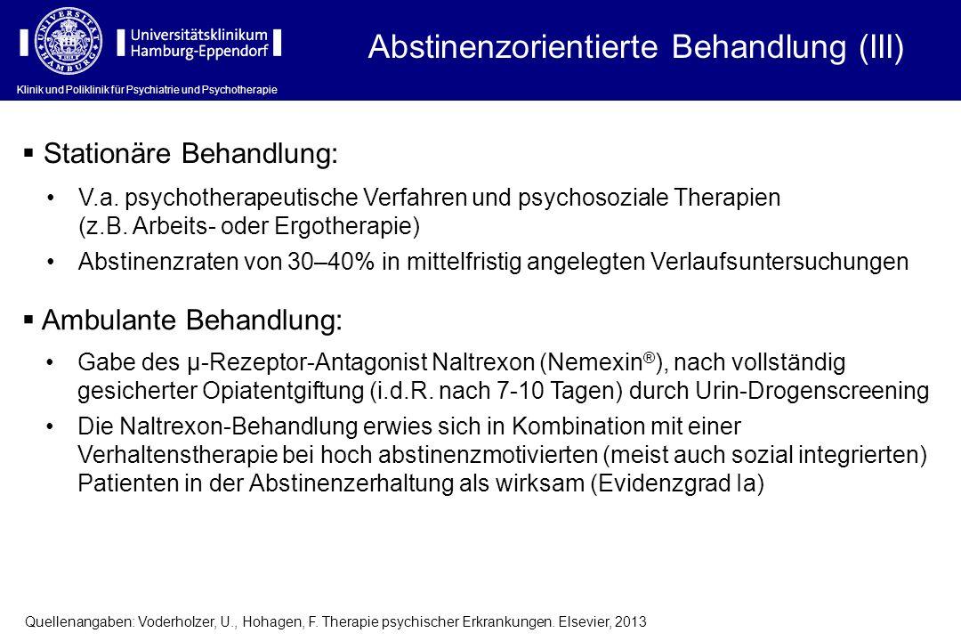 Klinik und Poliklinik für Psychiatrie und Psychotherapie Stationäre Behandlung: V.a. psychotherapeutische Verfahren und psychosoziale Therapien (z.B.