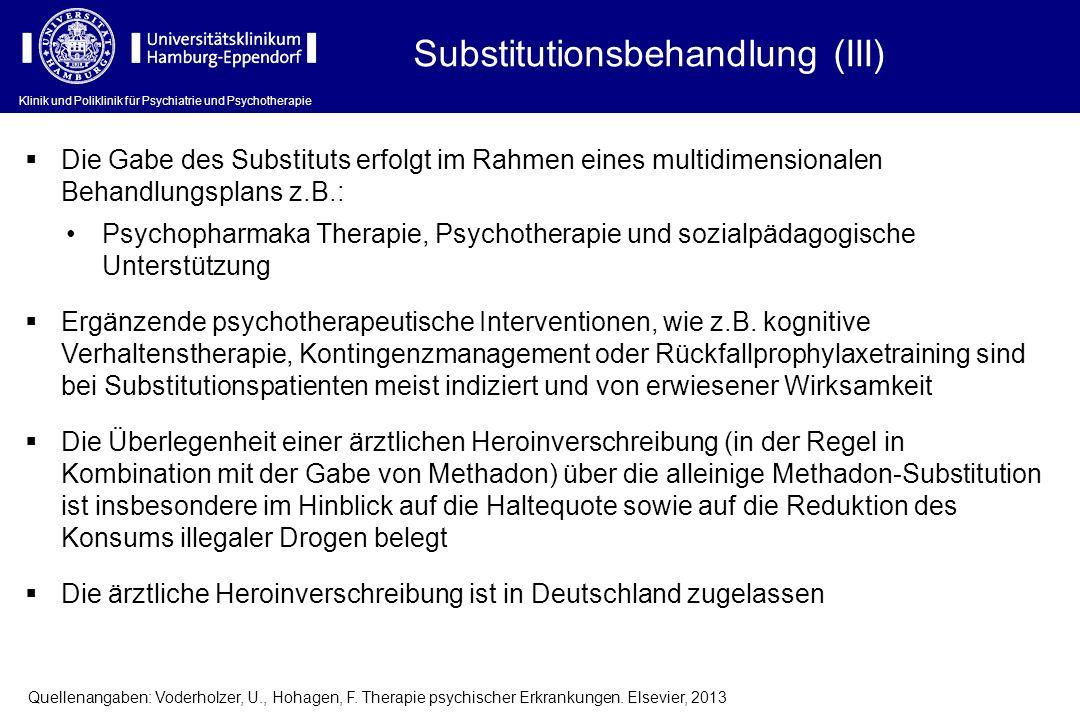 Klinik und Poliklinik für Psychiatrie und Psychotherapie Die Gabe des Substituts erfolgt im Rahmen eines multidimensionalen Behandlungsplans z.B.: Psy
