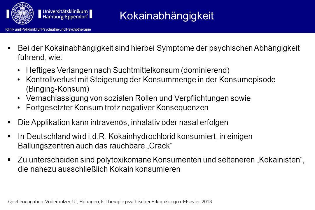 Klinik und Poliklinik für Psychiatrie und Psychotherapie Kokainabhängigkeit Die Applikation kann intravenös, inhalativ oder nasal erfolgen In Deutschl