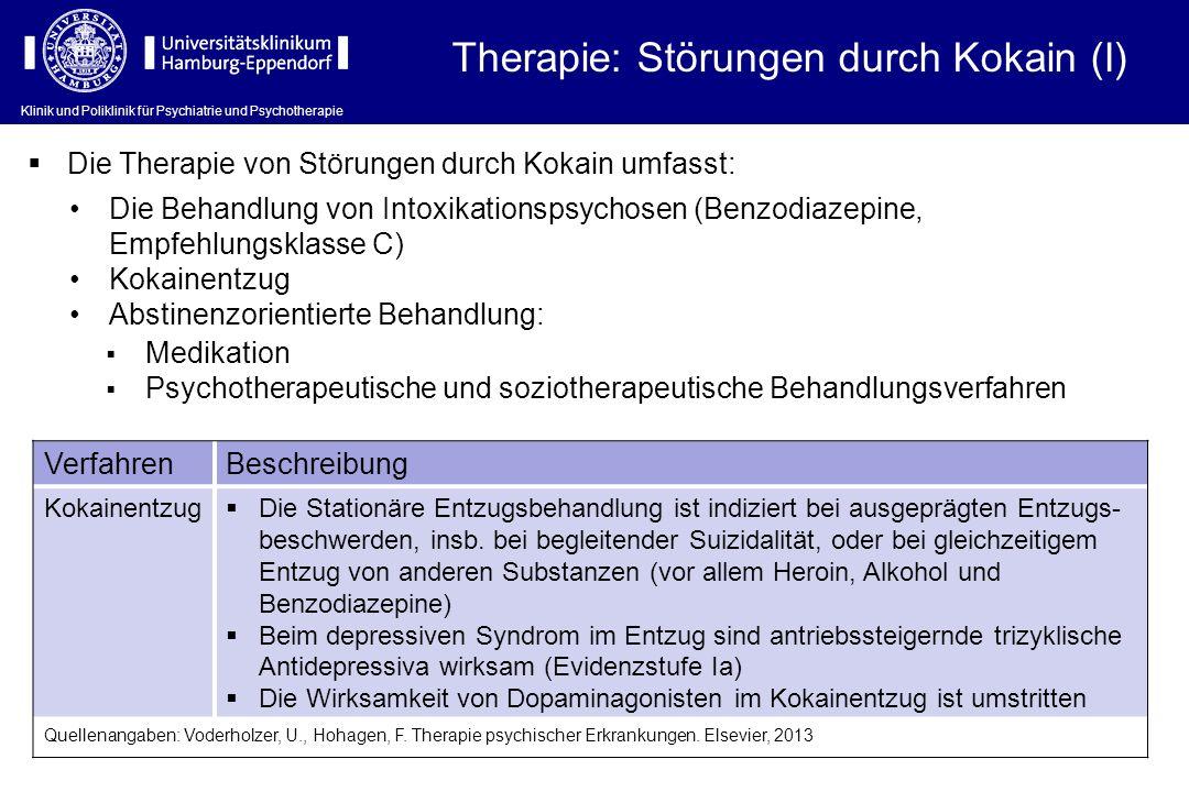Klinik und Poliklinik für Psychiatrie und Psychotherapie Therapie: Störungen durch Kokain (I) Die Therapie von Störungen durch Kokain umfasst: Die Beh