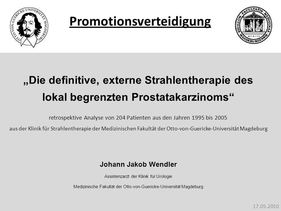 Die definitive, externe Strahlentherapie des lokal begrenzten Prostatakarzinoms retrospektive Analyse von 204 Patienten aus den Jahren 1995 bis 2005 a