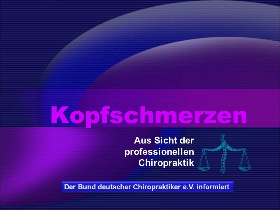 Kopfschmerzen Aus Sicht der professionellen Chiropraktik Der Bund deutscher Chiropraktiker e.V. informiert
