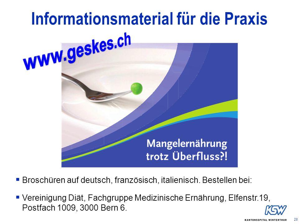28 Informationsmaterial für die Praxis Broschüren auf deutsch, französisch, italienisch. Bestellen bei: Vereinigung Diät, Fachgruppe Medizinische Ernä