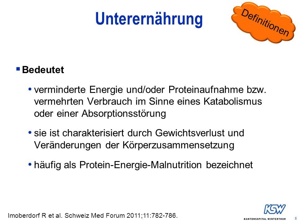 5 Unterernährung Bedeutet verminderte Energie und/oder Proteinaufnahme bzw. vermehrten Verbrauch im Sinne eines Katabolismus oder einer Absorptionsstö