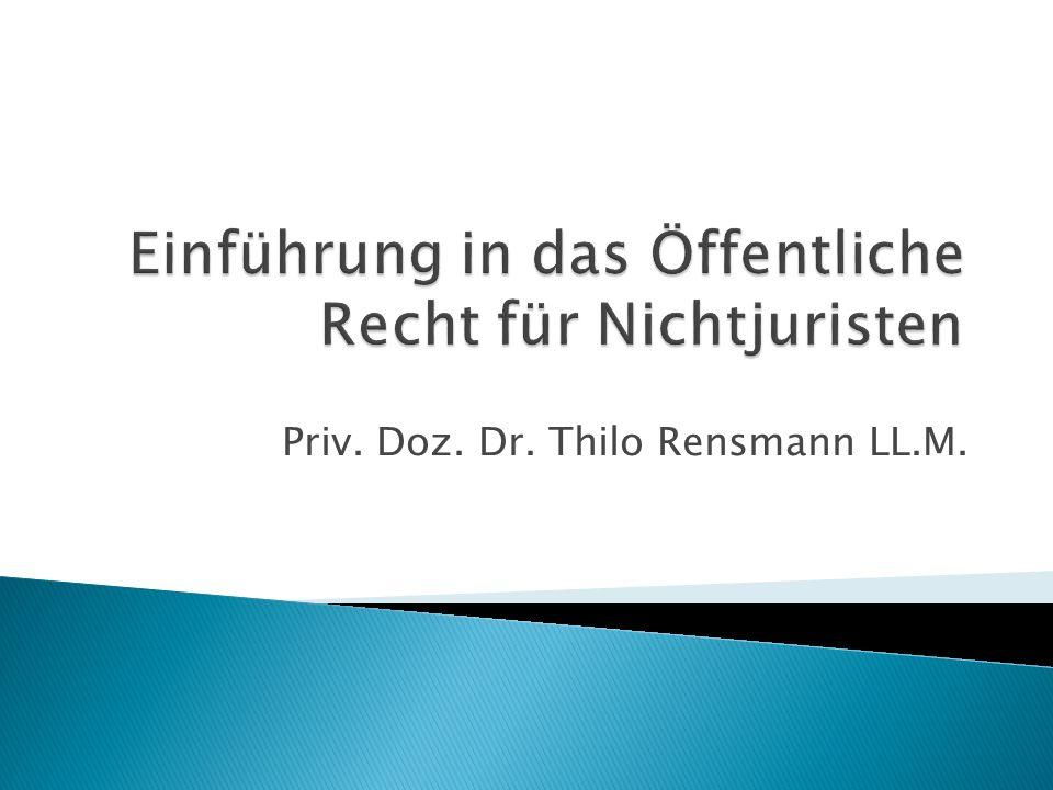 Foliensatz Öffentliches Recht VIII 12 PD Dr. Thilo Rensmann LL.M. Öffentliches Recht