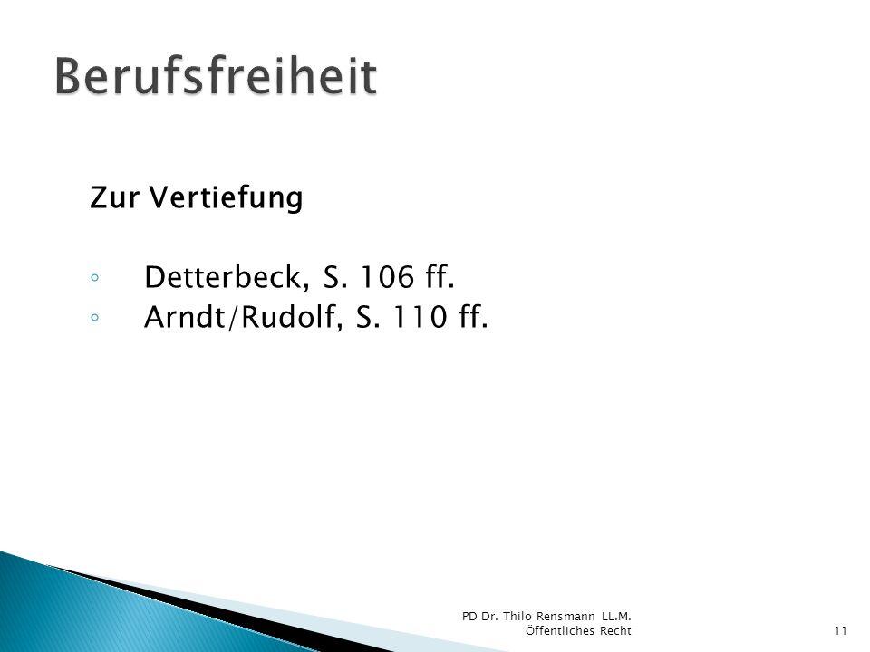 Zur Vertiefung Detterbeck, S. 106 ff. Arndt/Rudolf, S. 110 ff. 11 PD Dr. Thilo Rensmann LL.M. Öffentliches Recht