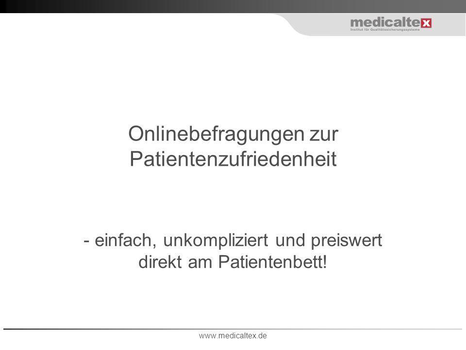 Onlinebefragungen zur Patientenzufriedenheit - einfach, unkompliziert und preiswert direkt am Patientenbett! www.medicaltex.de