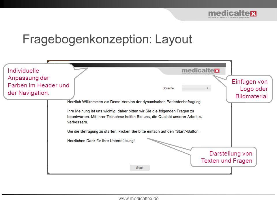 Fragebogenkonzeption: Layout Individuelle Anpassung der Farben im Header und der Navigation. Einfügen von Logo oder Bildmaterial Darstellung von Texte