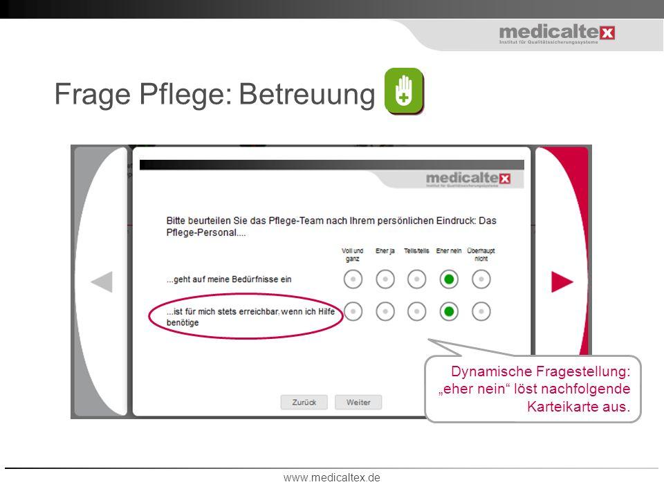 Frage Pflege: Betreuung www.medicaltex.de Dynamische Fragestellung: eher nein löst nachfolgende Karteikarte aus.,