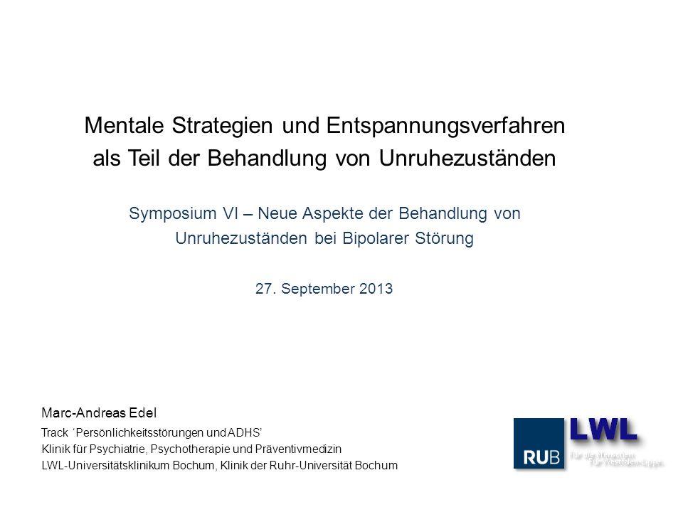 Marc-Andreas Edel Track Persönlichkeitsstörungen und ADHS Klinik für Psychiatrie, Psychotherapie und Präventivmedizin LWL-Universitätsklinikum Bochum,