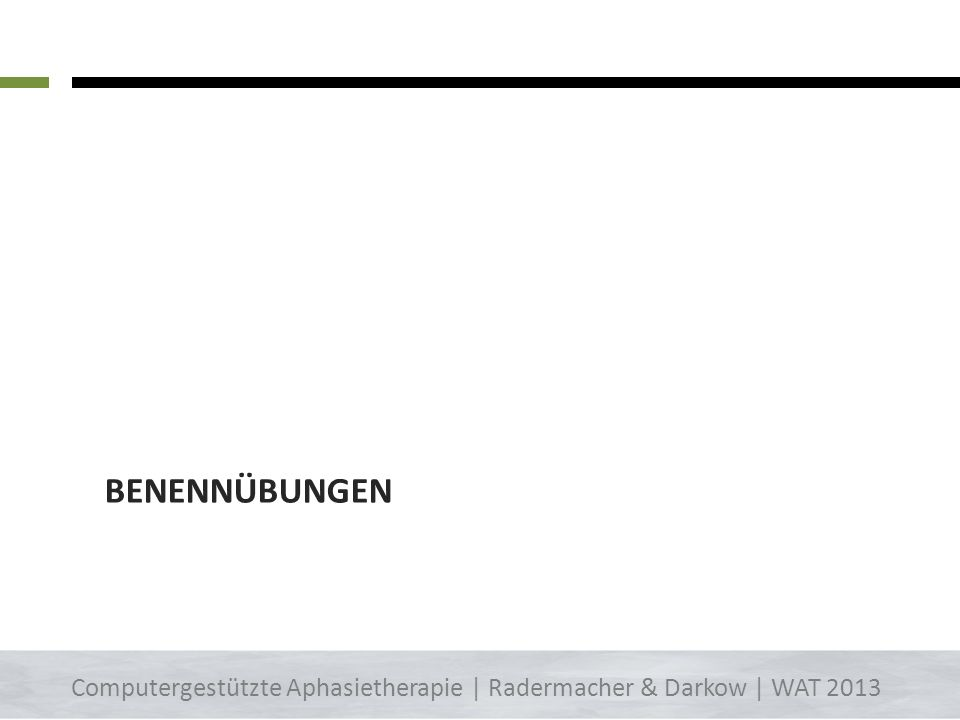 BENENNÜBUNGEN 5 Computergestützte Aphasietherapie | Radermacher & Darkow | WAT 2013