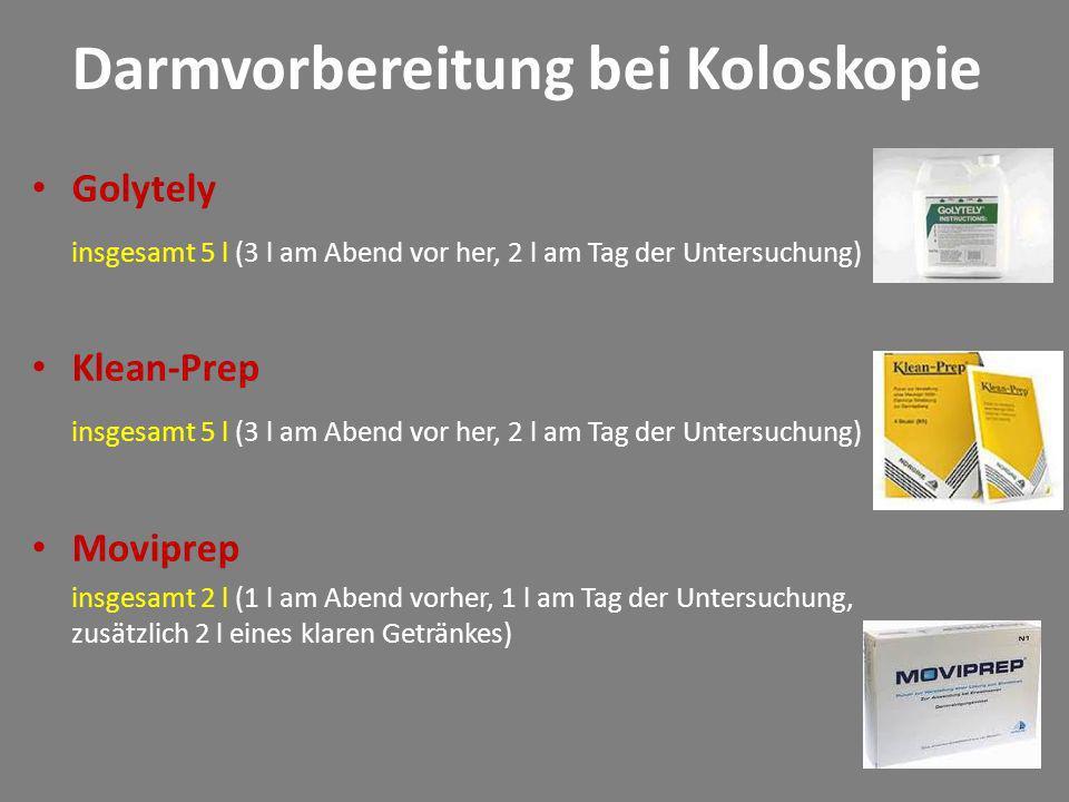 Darmvorbereitung bei Koloskopie Golytely insgesamt 5 l (3 l am Abend vor her, 2 l am Tag der Untersuchung) Klean-Prep insgesamt 5 l (3 l am Abend vor