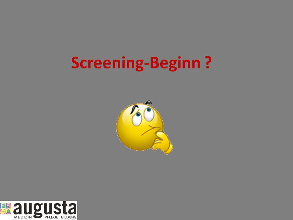 Screening-Beginn ?