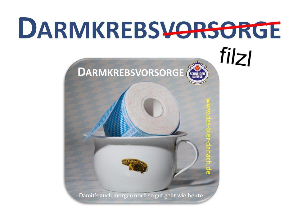 D ARMKREBSVORSORGE Damits auch morgen noch so gut geht wie heute D ARMKREBSVORSORGE www.das-bier-danach.de filzl