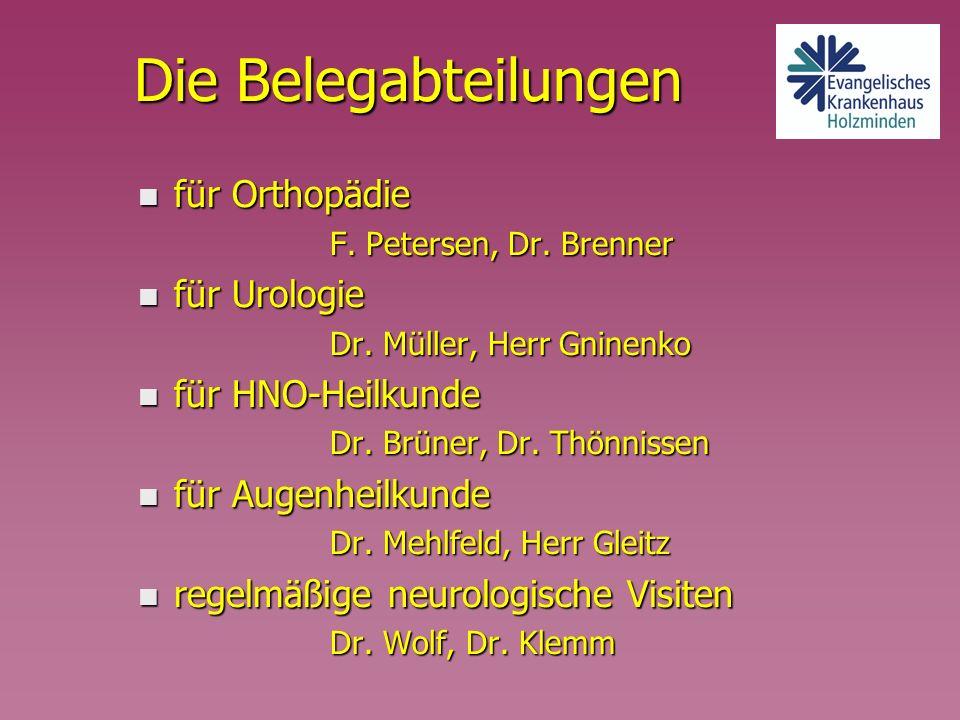 Die Belegabteilungen n für Orthopädie F. Petersen, Dr. Brenner n für Urologie Dr. Müller, Herr Gninenko n für HNO-Heilkunde Dr. Brüner, Dr. Thönnissen