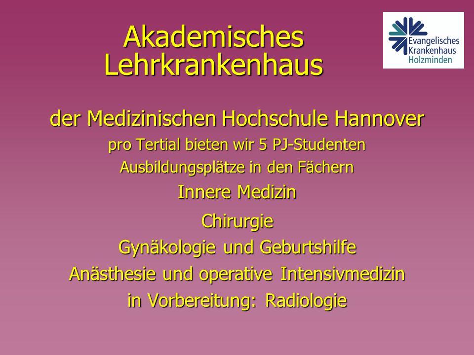 Akademisches Lehrkrankenhaus der Medizinischen Hochschule Hannover proTertial bieten wir 5 PJ-Studenten pro Tertial bieten wir 5 PJ-Studenten Ausbildu