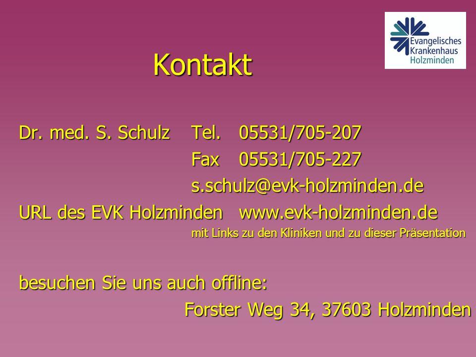 Kontakt Dr. med. S. SchulzTel. 05531/705-207 Fax 05531/705-227 s.schulz@evk-holzminden.de URL des EVK Holzmindenwww.evk-holzminden.de mit Links zu den