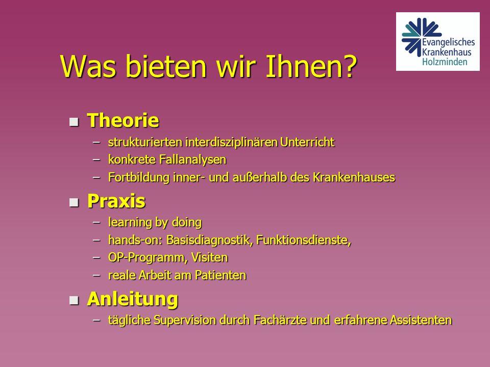 Was bieten wir Ihnen? n Theorie –strukturierten interdisziplinären Unterricht –konkrete Fallanalysen –Fortbildung inner- und außerhalb des Krankenhaus