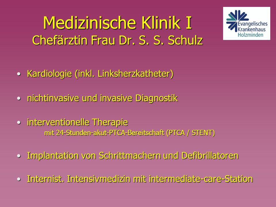 Medizinische Klinik I Chefärztin Frau Dr. S. S. Schulz Kardiologie (inkl. Linksherzkatheter)Kardiologie (inkl. Linksherzkatheter) nichtinvasive und in