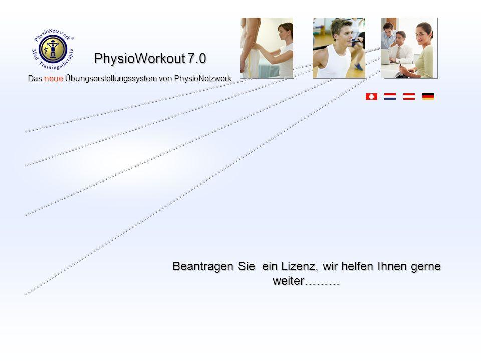 PhysioWorkout 7.0 Das neue Übungserstellungssystem von PhysioNetzwerk Das neue Übungserstellungssystem von PhysioNetzwerk Beantragen Sie ein Lizenz, wir helfen Ihnen gerne weiter………
