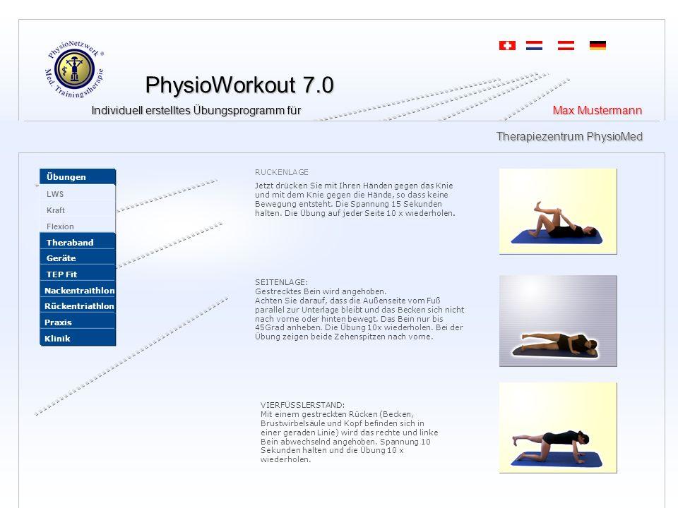 PhysioWorkout 7.0 PhysioWorkout 7.0 Individuell erstelltes Übungsprogramm für Max Mustermann Individuell erstelltes Übungsprogramm für Max Mustermann Therapiezentrum PhysioMed Therapiezentrum PhysioMed RÜCKENLAGE Jetzt drücken Sie mit Ihren Händen gegen das Knie und mit dem Knie gegen die Hände, so dass keine Bewegung entsteht.