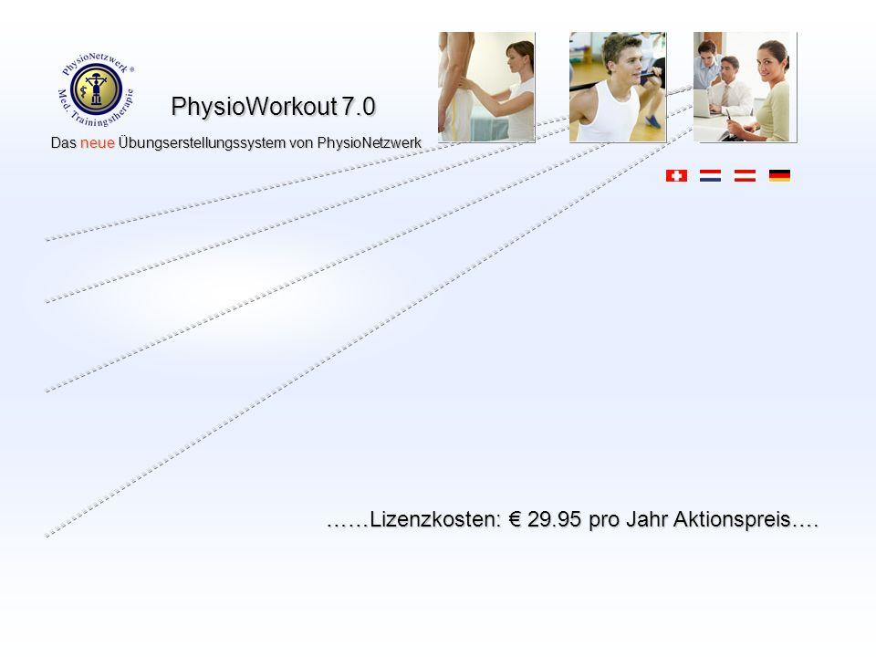 PhysioWorkout 7.0 Das neue Übungserstellungssystem von PhysioNetzwerk Das neue Übungserstellungssystem von PhysioNetzwerk ……Lizenzkosten: 29.95 pro Jahr Aktionspreis….