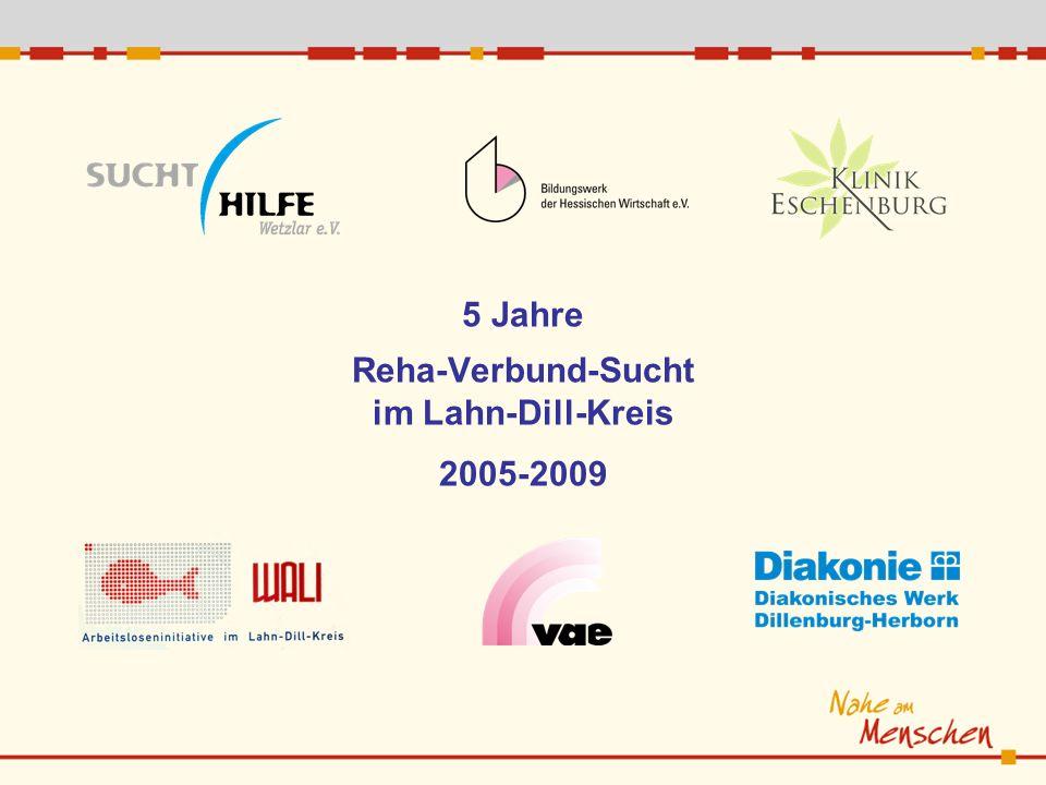 5 Jahre Reha-Verbund-Sucht im Lahn-Dill-Kreis 2005-2009
