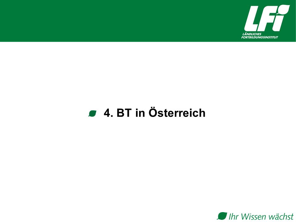 4. BT in Österreich