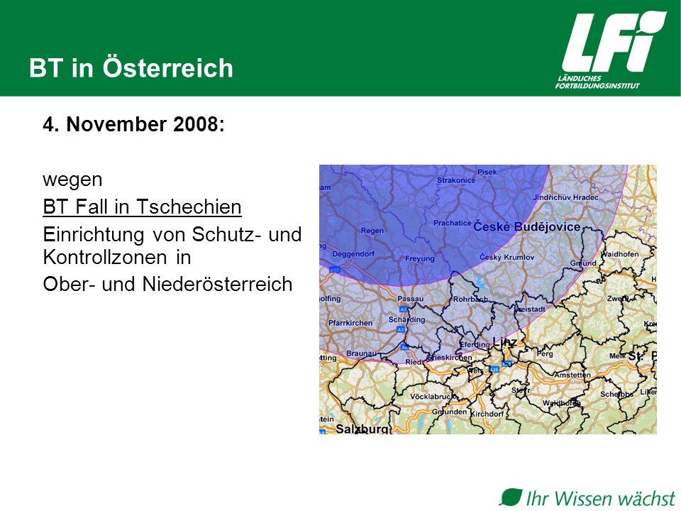 BT in Österreich 4. November 2008: wegen BT Fall in Tschechien Einrichtung von Schutz- und Kontrollzonen in Ober- und Niederösterreich