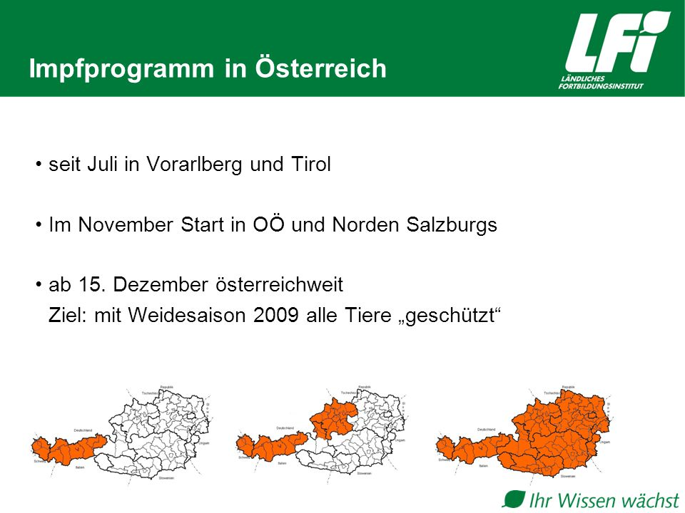 Impfprogramm in Österreich seit Juli in Vorarlberg und Tirol Im November Start in OÖ und Norden Salzburgs ab 15. Dezember österreichweit Ziel: mit Wei
