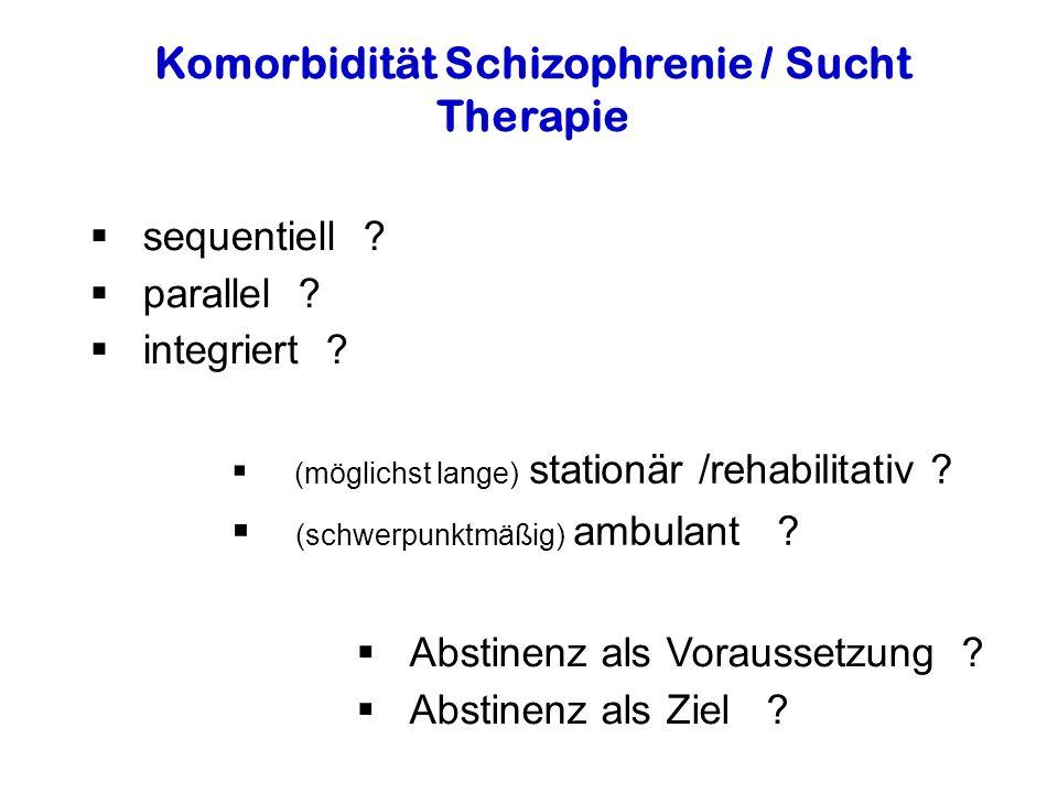 Komorbidität Schizophrenie / Sucht Therapie sequentiell .