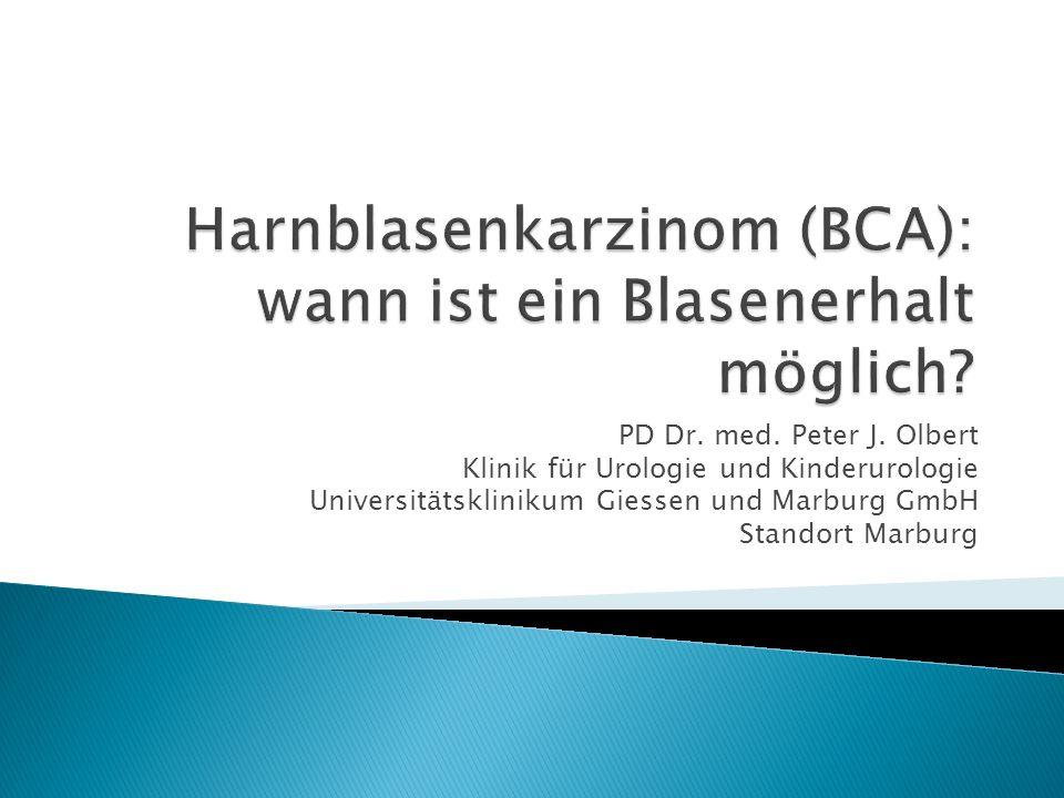PD Dr. med. Peter J. Olbert Klinik für Urologie und Kinderurologie Universitätsklinikum Giessen und Marburg GmbH Standort Marburg