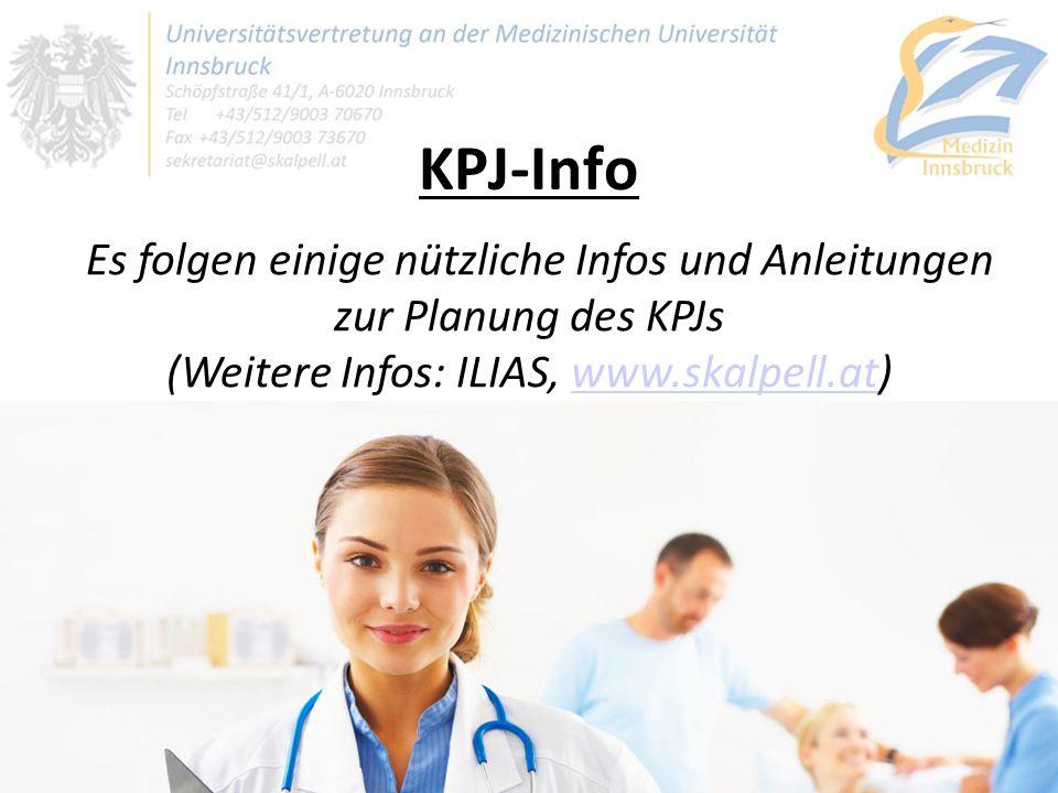 KPJ-Info Es folgen einige nützliche Infos und Anleitungen zur Planung des KPJs (Weitere Infos: ILIAS, www.skalpell.at)www.skalpell.at