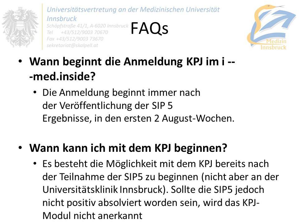 FAQs Wann beginnt die Anmeldung KPJ im i - med.inside? Die Anmeldung beginnt immer nach der Veröffentlichung der SIP 5 Ergebnisse, in den ersten 2 Au