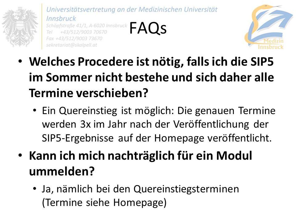 FAQs Welches Procedere ist nötig, falls ich die SIP5 im Sommer nicht bestehe und sich daher alle Termine verschieben? Ein Quereinstieg ist möglich: Di