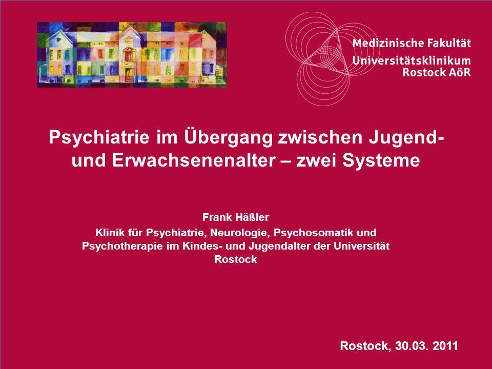 1Titel der Präsentation Psychiatrie im Übergang zwischen Jugend- und Erwachsenenalter – zwei Systeme Frank Häßler Klinik für Psychiatrie, Neurologie,
