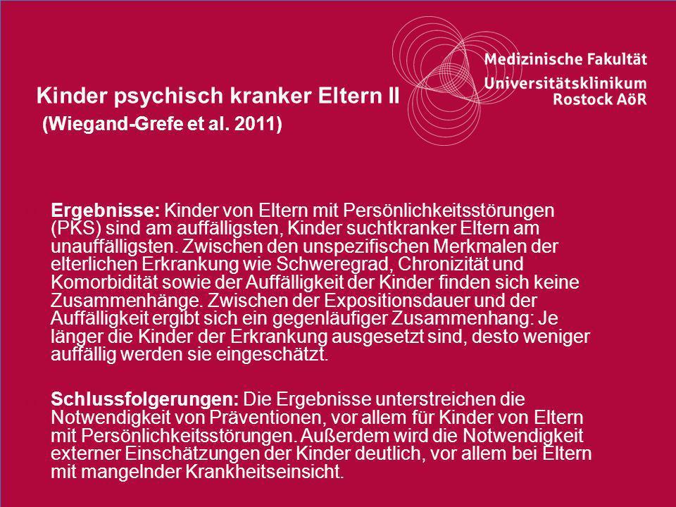 12Titel der Präsentation Kinder psychisch kranker Eltern II (Wiegand-Grefe et al. 2011) o Ergebnisse: Kinder von Eltern mit Persönlichkeitsstörungen (