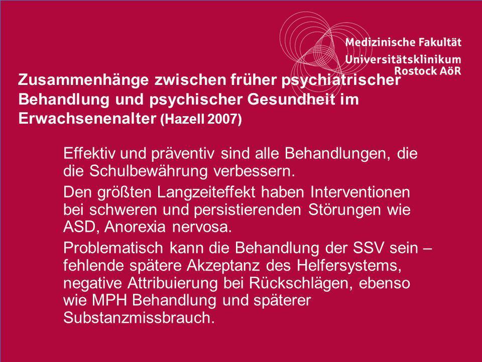 26Titel der Präsentation Zusammenhänge zwischen früher psychiatrischer Behandlung und psychischer Gesundheit im Erwachsenenalter (Hazell 2007) o Effek