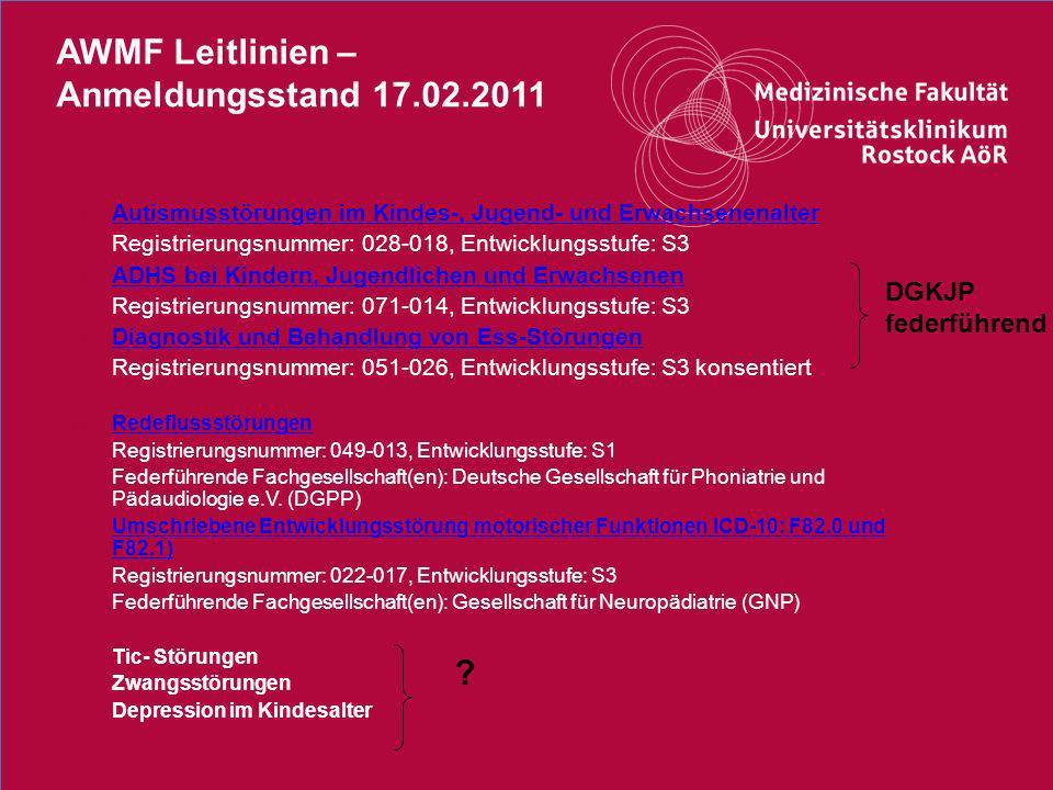 32Titel der Präsentation AWMF Leitlinien – Anmeldungsstand 17.02.2011 o Autismusstörungen im Kindes-, Jugend- und Erwachsenenalter Autismusstörungen i