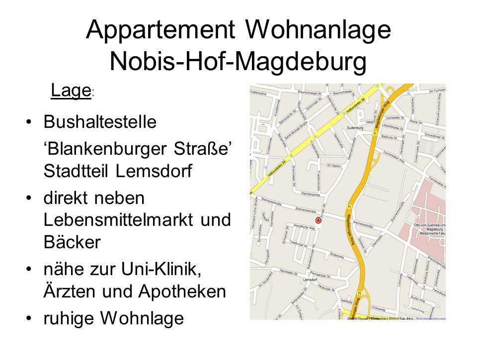 Appartement Wohnanlage Nobis-Hof-Magdeburg Bushaltestelle Blankenburger Straße Stadtteil Lemsdorf direkt neben Lebensmittelmarkt und Bäcker nähe zur Uni-Klinik, Ärzten und Apotheken ruhige Wohnlage Lage :