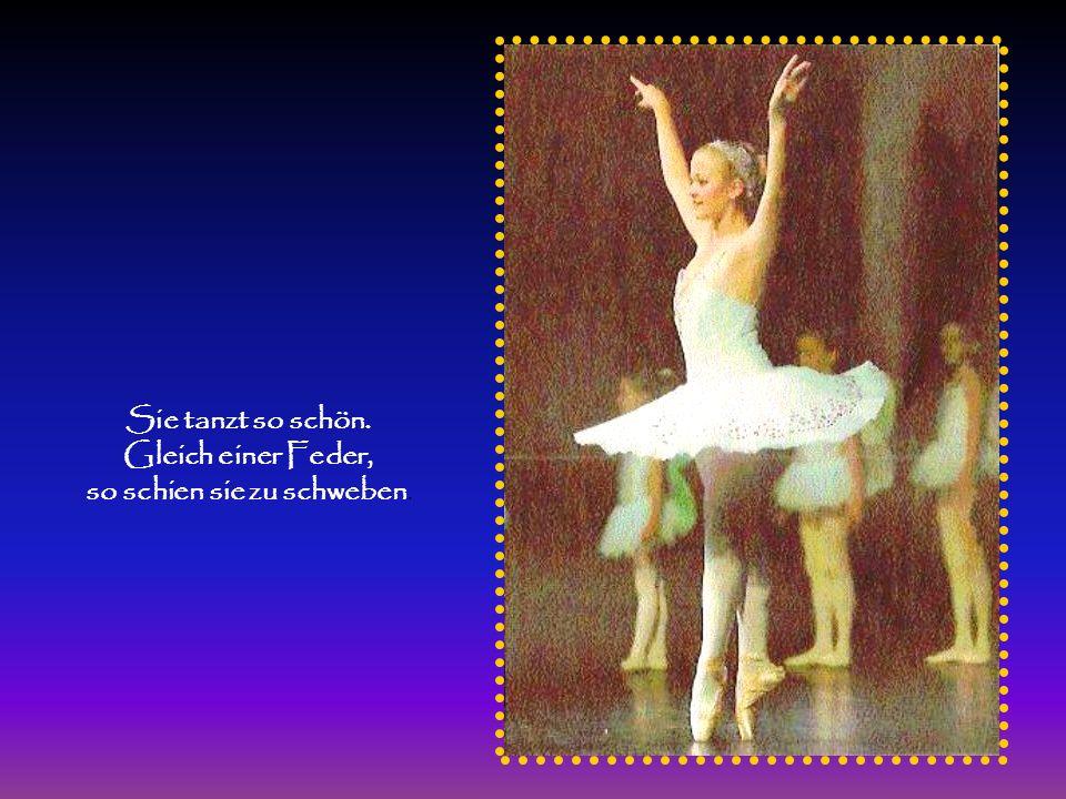 und alle die sie tanzen sah`n fanden sie wunderbar.