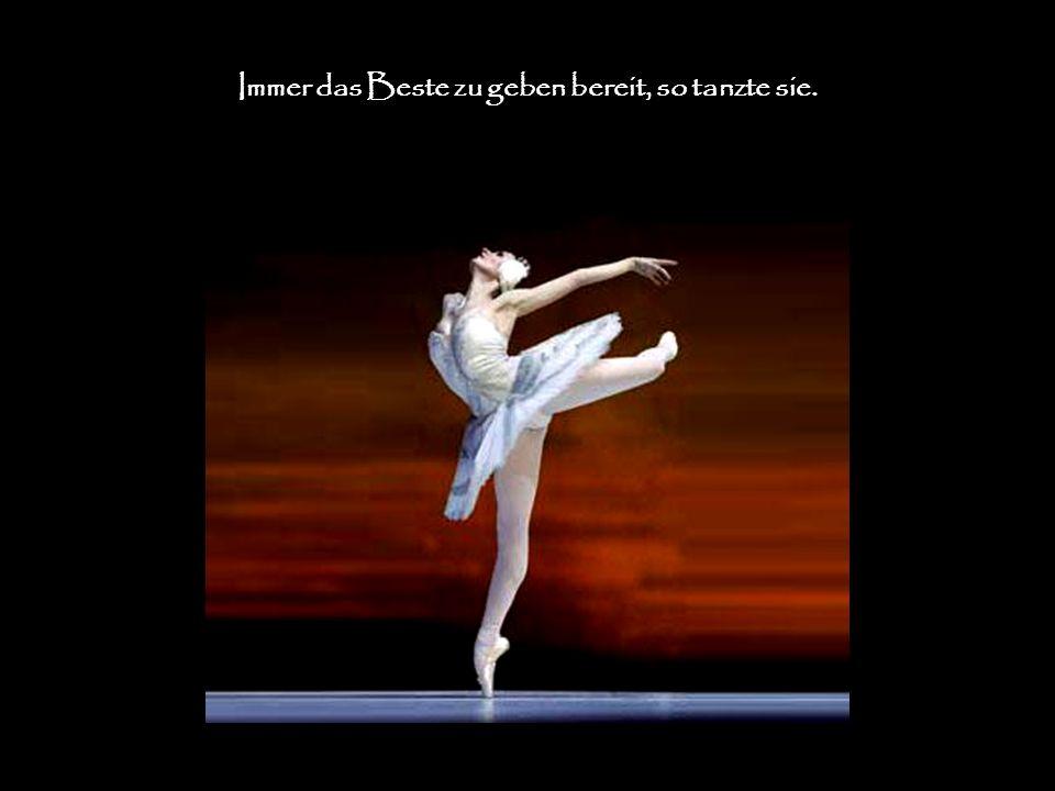 Sie tanzt so schön. Gleich einer Feder, so schien sie zu schweben.