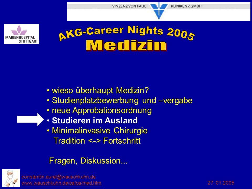 constantin.aurel@wauschkuhn.de www.wauschkuhn.de/ca/ca/med.htm 27. 01.2005 www.wauschkuhn.de/ca/ca/med.htm wieso überhaupt Medizin? Studienplatzbewerb