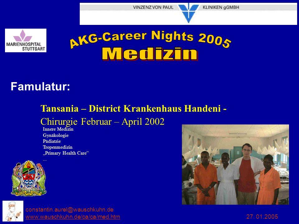 constantin.aurel@wauschkuhn.de www.wauschkuhn.de/ca/ca/med.htm 27. 01.2005 www.wauschkuhn.de/ca/ca/med.htm Famulatur: Tansania – District Krankenhaus